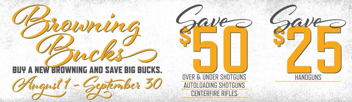 Browning Buck August - September rebates on select rifles, shotguns, and handguns..