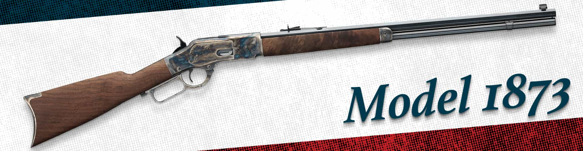 Model 1873 - Lever-Action Rifles - Winchester